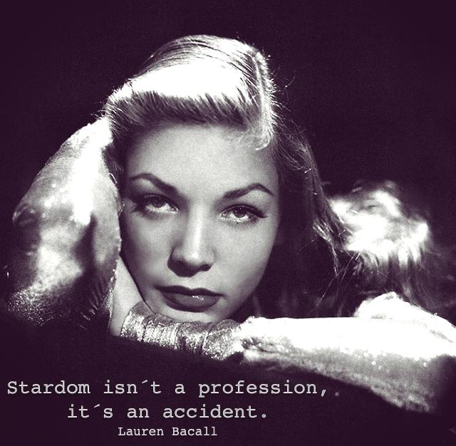 Lauren Bacall zitat